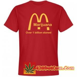 Funny McDonalds Weed T Shirt - Over 1 Billion Stoned